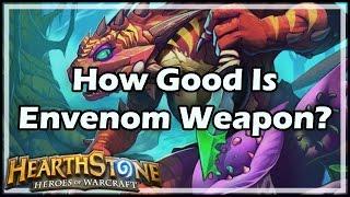 [Hearthstone] How Good Is Envenom Weapon?