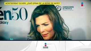 ¿Qué opina Montserrat Olivier de la serie de Kate del Castillo?   De Primera Mano