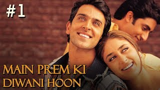Main Prem Ki Diwani Hoon - 1/17 - Bollywood Movie - Hrithik Roshan & Kareena Kapoor