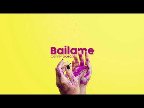 Danny Ocean Báilame Official Audio