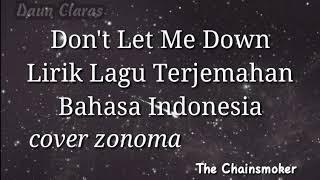 Don't Let me Down Lirik lagu terjemahan bahasa indonesia(the chainsmoker)
