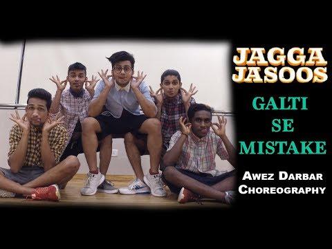Galti Se Mistake - Jagga Jasoos | Awez Darbar Choreography