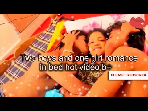 Two boys and one girl romance in bed hot video 2016