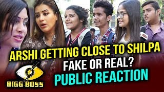 Arshi Khan And Shilpa Shinde Are Friends Again   Public Reaction   Bigg Boss 11