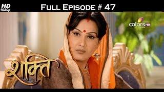 Shakti  - Full Episode 47 - With English Subtitles