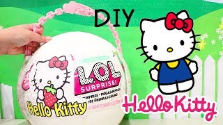 Hello Kitty ! Toys and Dolls Fun with *Customized* LOL Big Surprise Ball Surprise Eggs & Blind Bags