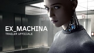 EX MACHINA - Trailer italiano ufficiale