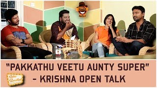"""Pakkathu veetu Aunty Super"" - Krishna Open Talk   Settai Sandhai with Pandigai Team   Smile Settai"