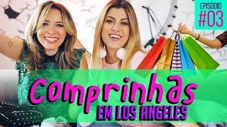 COMPRINHAS EM LOS ANGELES com NAH CARDOSO - #ESPECIAL3MDATACI ♡