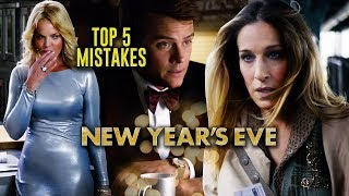 New Years Eve - Top 5 Movie Mistakes