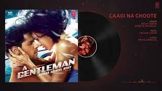 Laggi Na Choote / Full Song / A Gentleman