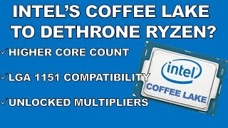 How Intel Can Win Back The Mainstream with Coffee Lake and Beat Ryzen.