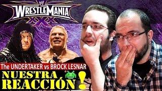 Undertaker vs Brock Lesnar [Wrestlemania 30] (Reacción/Reaction EJSP)