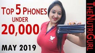 Top 5 Phones UNDER 20000 In May 2019