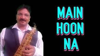 #235:- Main Hoon Na || Best Bollywood Saxophone Instrumental