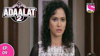 Adaalat 2 - अदालत २ - Episode 09 - 10th December, 2017