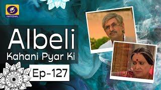Albeli... Kahani Pyar Ki - Ep #127