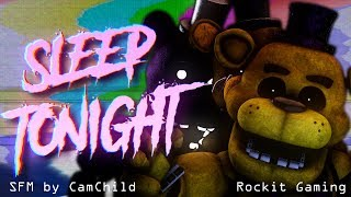 "FNAF SONG ▶ ""Dont Sleep Tonight"" Rockit Gaming Official [SFM]"