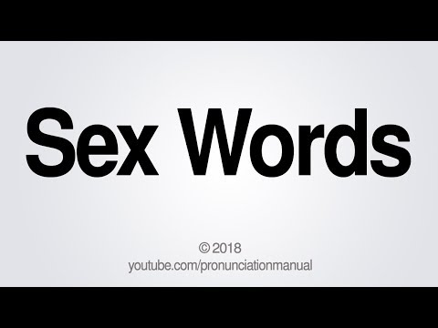 How to Pronounce Sex Words - PronunciationManual