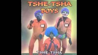 TSHE-TSHA BOYS - TSHETSHA