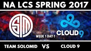 TSM vs C9, Full Games - NA LCS 2017 Spring W1D1 - Team SoloMid vs Cloud 9