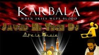 Ya shaheed E  Karbala Naat  Muharram 2016 Mix Javed Hi Tech Dj