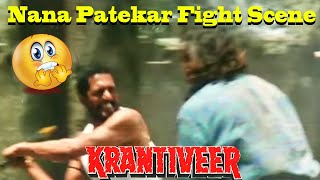 Nana Patekar Fight Scenes | Krantiveer Movie