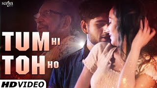 TUM HI TOH HO (Official Full Video) - Ankush Dhiman feat. KLC - New Hindi Songs 2016 - Love Songs