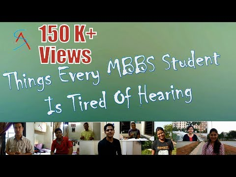 Things Every MBBS student is tired of hearing | AS