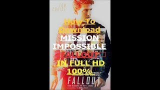 Download MISSION IMPOSSIBLE FALLOUT in full hd 100% free .. in dual audio (hindi/english)
