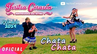 """Yeritza Corazón """"Chata Chata"""" - Primicia 2019"""