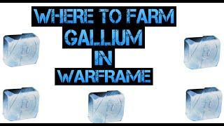 Best Place To Farm Gallium In Warframe