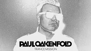 """Paul Oakenfold - Not Over Yet (Taken From """"Trance Mission"""")"""