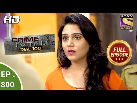 Xxx Mp4 Crime Patrol Dial 100 Ep 800 Full Episode 15th June 2018 3gp Sex