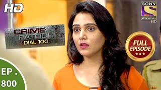 Crime Patrol Dial 100 - Ep 800 - Full Episode - 15th June, 2018
