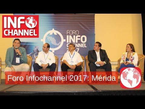 Foro Infochannel 2017: Mérida