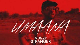 Mumzy Stranger - UMAANA