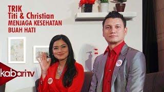 Trik Titi Kamal dan Christian Sugiono Menjaga Kesehatan Buah Hati.