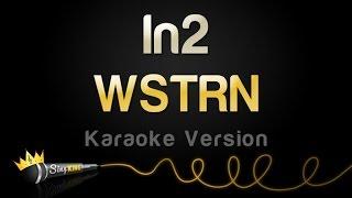 WSTRN - In2 (Karaoke Version)