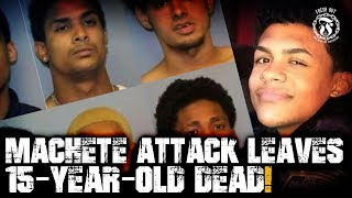 Machete ATTACK leaves 15 year old dead - Prison Talk 16.7