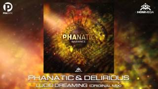 Phanatic & Delirious - Lucid Dreaming (Original Mix) [Radiance EP]