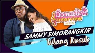 Sammy Simorangkir - Tulang Rusuk (Acoustic Interview Part 1)