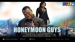 HONEYMOON GUYS - 2015 LATEST NOLLYWOOD MOVIE