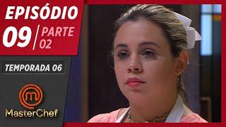MASTERCHEF BRASIL (19/05/2019) | PARTE 2 | EP 09 | TEMP 06