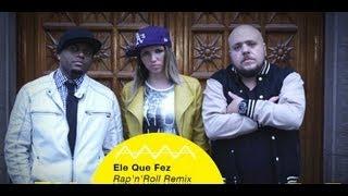 Lito Atalaia - Ele que fez (Rap'n'Roll Remix) part Val Martins e Fex Bandollero
