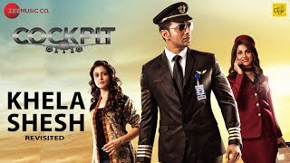 Khela Shesh - Revisited | Arijit Singh | Cockpit | Dev, Koel & Rukmini | Arindom