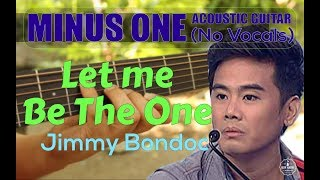Jimmy Bondoc - Let me be the one acoustic minus one cover