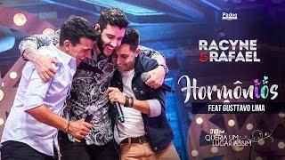 Hormônios Oficial - Racyne e Rafael feat Gusttavo Lima