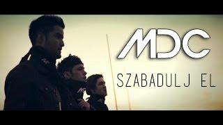 MDC - SZABADULJ EL (OFFICIAL MUSIC VIDEO)