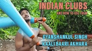 Indian Clubs | Kaali Baari Akhara
